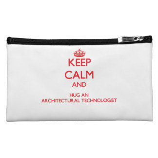 Keep Calm and Hug an Architectural Technologist Cosmetics Bags