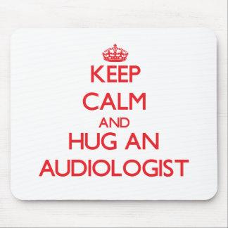 Keep Calm and Hug an Audiologist Mouse Pad