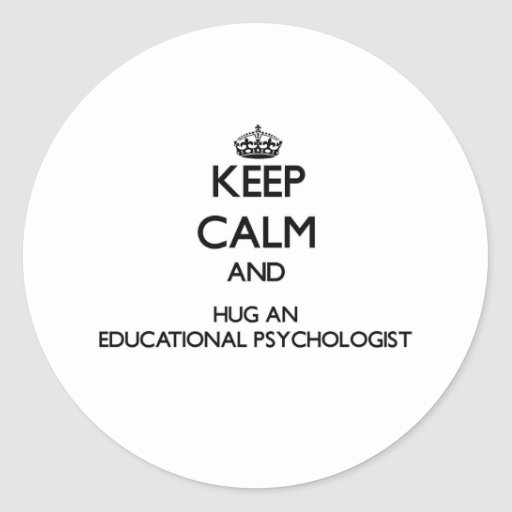 Keep Calm and Hug an Educational Psychologist Classic Round Sticker