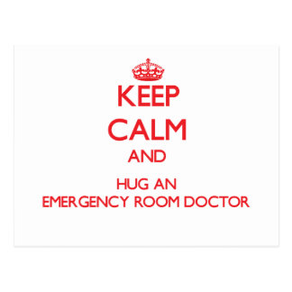 Keep Calm and Hug an Emergency Room Doctor Postcard