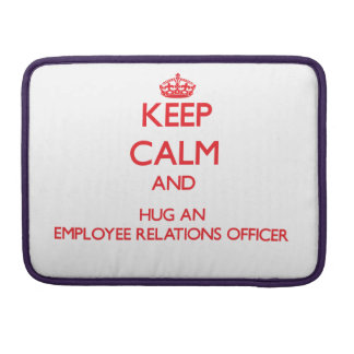 Keep Calm and Hug an Employee Relations Officer Sleeves For MacBook Pro