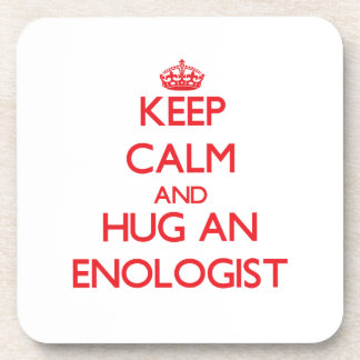 Keep Calm and Hug an Enologist Drink Coasters