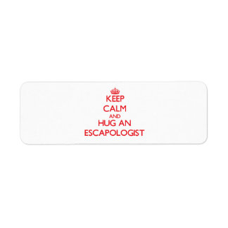 Keep Calm and Hug an Escapologist Return Address Label