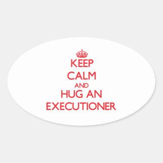 Keep Calm and Hug an Executioner Oval Sticker