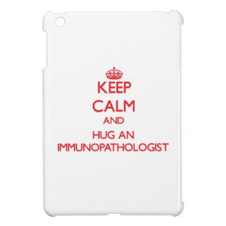 Keep Calm and Hug an Immunopathologist Case For The iPad Mini
