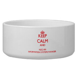 Keep Calm and Hug an Information Systems Manager Pet Food Bowls
