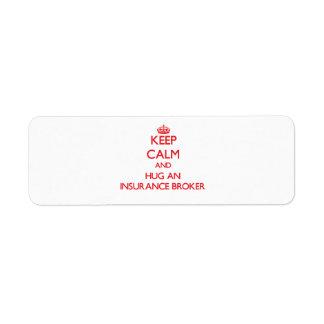 Keep Calm and Hug an Insurance Broker Return Address Label