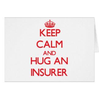 Keep Calm and Hug an Insurer Greeting Card