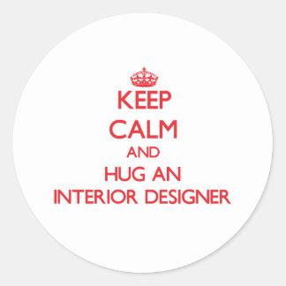 Keep Calm and Hug an Interior Designer Classic Round Sticker
