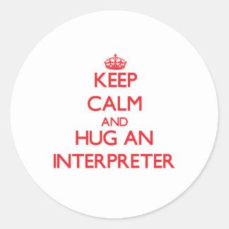 Keep Calm and Hug an Interpreter Classic Round Sticker