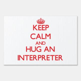 Keep Calm and Hug an Interpreter Sign
