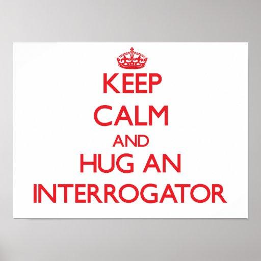 Keep Calm and Hug an Interrogator Poster