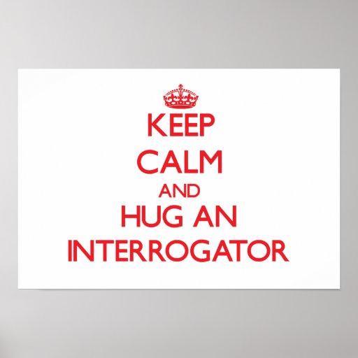 Keep Calm and Hug an Interrogator Print