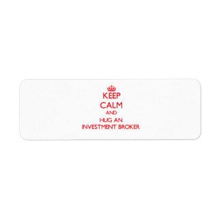 Keep Calm and Hug an Investment Broker Return Address Label