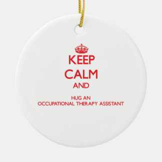 Keep Calm and Hug an Occupational Therapy Assistan Christmas Ornament