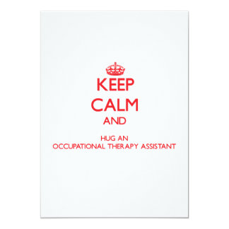Keep Calm and Hug an Occupational Therapy Assistan Custom Invites