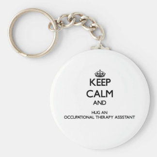 Keep Calm and Hug an Occupational Therapy Assistan Key Chain