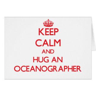 Keep Calm and Hug an Oceanographer Greeting Card