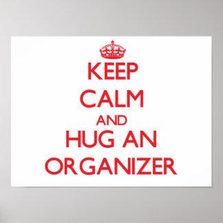 Keep Calm and Hug an Organizer Posters