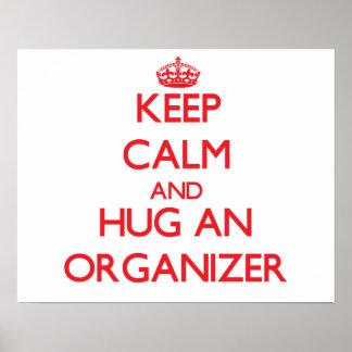 Keep Calm and Hug an Organizer Poster