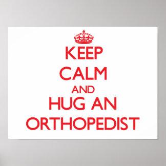 Keep Calm and Hug an Orthopedist Poster