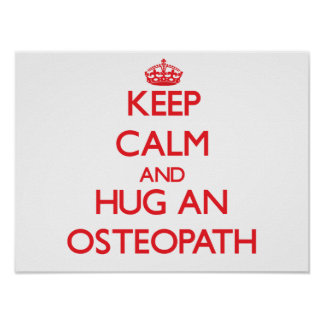Keep Calm and Hug an Osteopath Poster