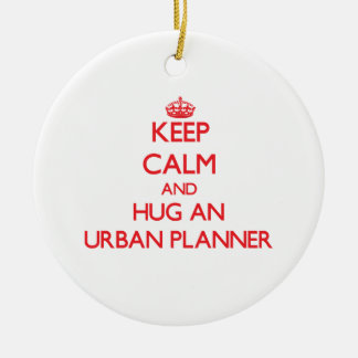 Keep Calm and Hug an Urban Planner Double-Sided Ceramic Round Christmas Ornament