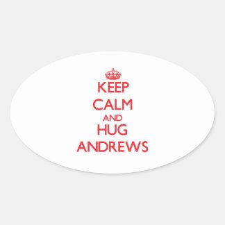 Keep calm and Hug Andrews Oval Sticker