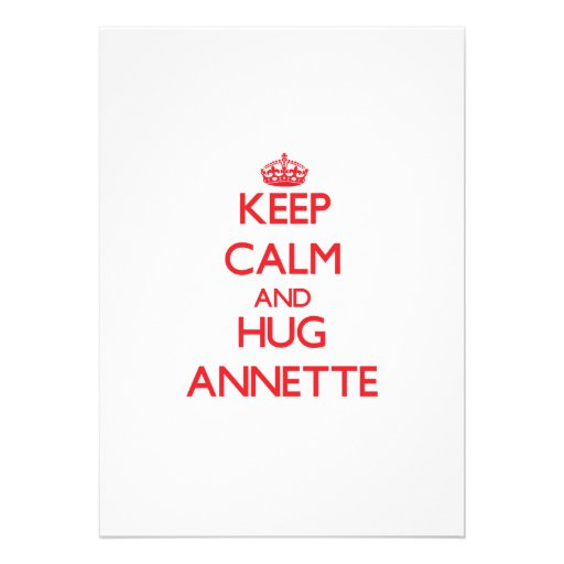 Keep Calm and Hug Annette Personalized Invitations