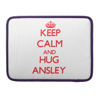 Keep Calm and Hug Ansley Sleeves For MacBook Pro