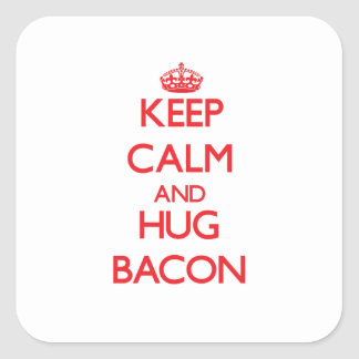 Keep calm and Hug Bacon Square Stickers