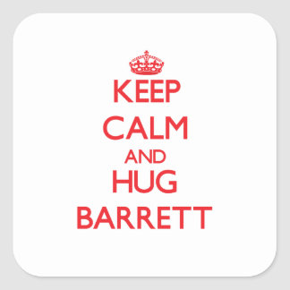 Keep calm and Hug Barrett Square Stickers