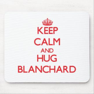 Keep calm and Hug Blanchard Mouse Pad
