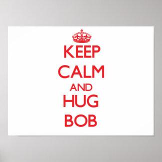 Keep Calm and HUG Bob Poster