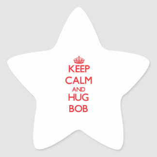 Keep Calm and HUG Bob Star Sticker