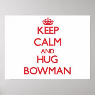 Keep calm and Hug Bowman Posters