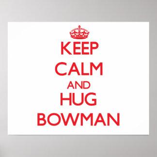 Keep calm and Hug Bowman Poster
