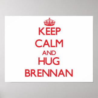 Keep calm and Hug Brennan Poster