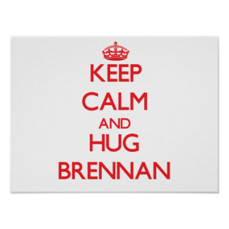 Keep calm and Hug Brennan Print