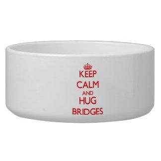 Keep calm and Hug Bridges Dog Bowls