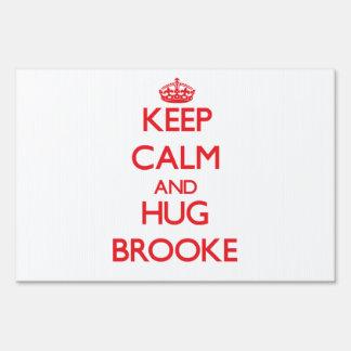 Keep Calm and Hug Brooke Lawn Signs