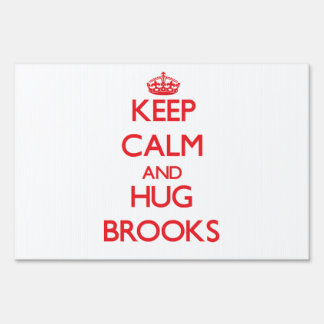 Keep Calm and HUG Brooks Lawn Signs