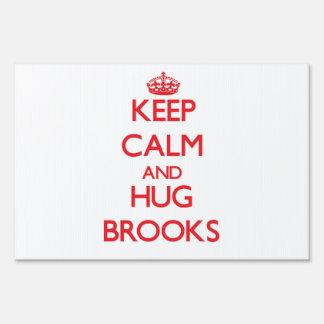 Keep calm and Hug Brooks Lawn Sign