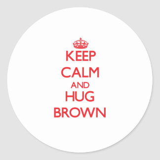 Keep calm and Hug Brown Round Sticker