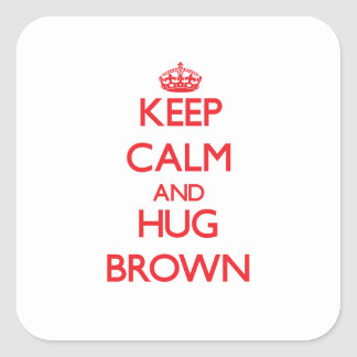Keep calm and Hug Brown Square Stickers
