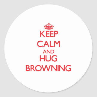 Keep calm and Hug Browning Stickers