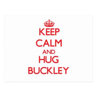 Keep calm and Hug Buckley Postcard