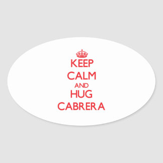 Keep calm and Hug Cabrera Oval Stickers
