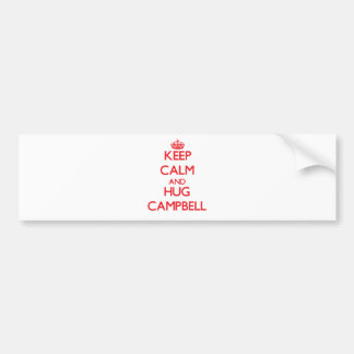 Keep calm and Hug Campbell Bumper Stickers