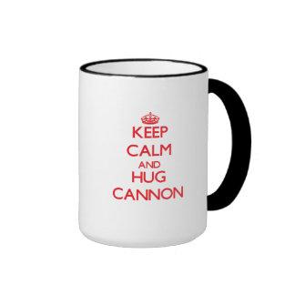 Keep calm and Hug Cannon Ringer Coffee Mug